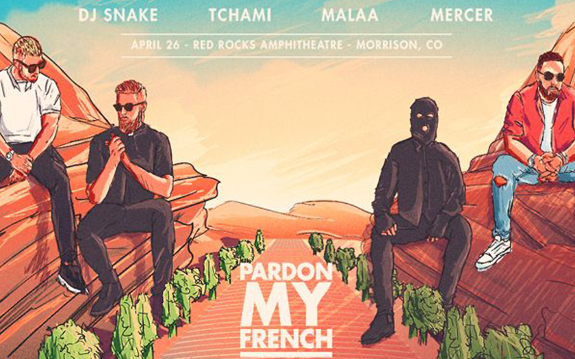 Pardon My French DJ Snake, Malaa, Mercer, Tchami
